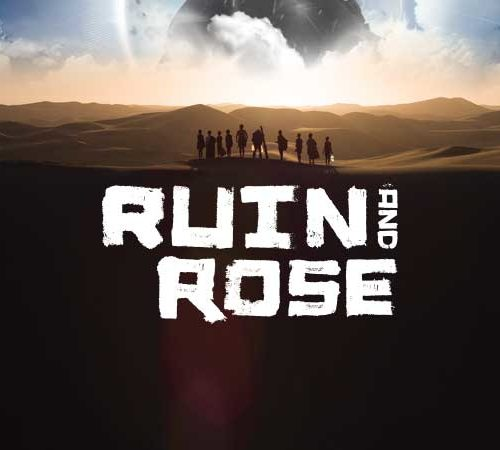 Ruin and Rose