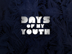 Days of My Youth